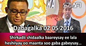 Dabagalka Wararka 02 05 2016 Shirkadii shidaalka baareysay ee lala heshiiyay oo maanta soo gaba gabeysay