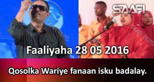 Faaliyaha Qaranka 28 05 2016 Qosolka Wariye Fanaan isku badalay