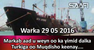 Warka 29 05 2016 Markab aad u weyn oo ka yimid dalka Turkiga ayaa Muqdisho keenay shixnad