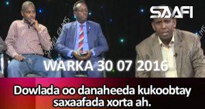 Dowlada oo danaheeda kukoobtay saxaafada xorta ah Dood Wadaag 30 07 2016