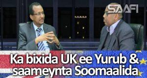 Ka bixida UK ee Yurub & Saameynta Soomaalida Garyaqaan Kalsan Tv