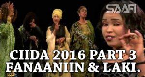 Part 3 Ciida 2016 Fanaaniin badan & Laki Xaaji oo Qosol kaa dhameyneysa