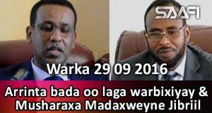 warka-29-09-2016-arrinta-bada-oo-laga-warbiyay-musharaxa-madaxweyne-jibriil