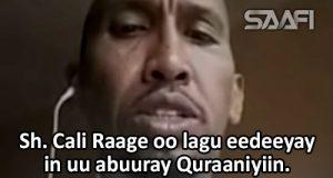 sh-cali-raage-oo-lagu-eedeeyay-in-uu-abuuray-quraaniyiin