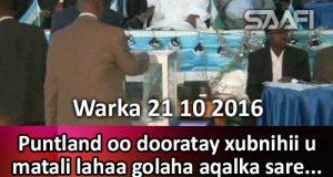 warka-21-10-2016-puntland-oo-dooratay-xubnihii-u-matali-lahaa-golaha-aqalka-sare