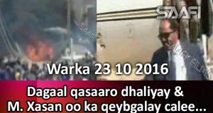 warka-23-10-2016-dagaal-qasaaro-dhaliyay-m-xasan-oo-ka-qeybgalay-caleemo-saarka