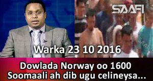 warka-23-10-2016-dowlada-norway-oo-1600-soomaali-ah-dib-ugu-celineysa-soo