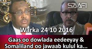 warka-24-10-2016-gaas-oo-dowlada-eedeeyay-somaliland-oo-jawaab-kulul-ka-bixisay