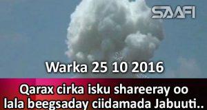 warka-25-10-2016-qarax-cirka-isku-shareeray-oo-lala-beedsaday-ciidamada-jabtuui
